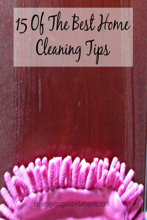 15 of the best home cleaning tips to help you keep your home cleaner with less stress and often less work too. Click the link to read!