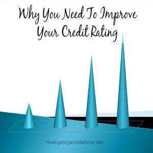 Why You Need To Improve Your Credit Rating