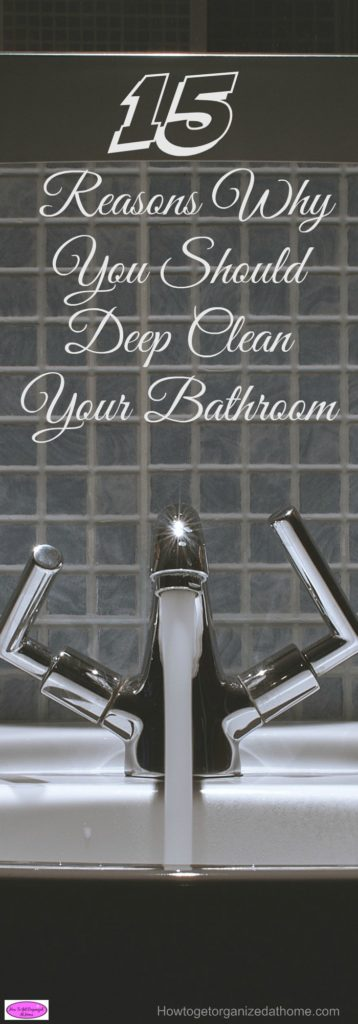 If you need motivation to deep clean your bathroom, these 15 reasons will get you moving! Number 15 I think is the most important reason to clean!