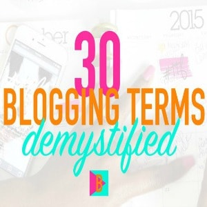 30 Blogging Terms Demystified