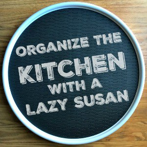 Organize The Kitchen With A Lazy Susan