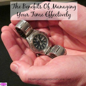 The Benefits Of Managing Your Time Effectively