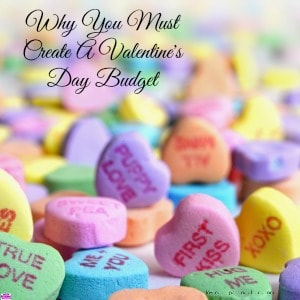 Why You Must Create A Valentine's Day Budget