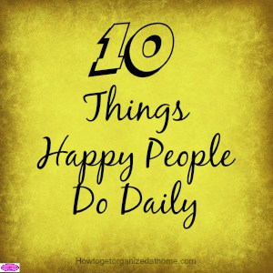 10 Things Happy People Do Daily