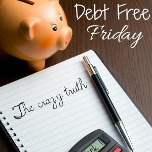 Debt Free Friday Week 1