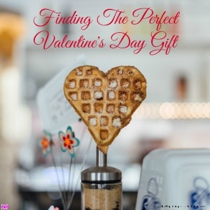 Finding The Perfect Valentine's Day Gift
