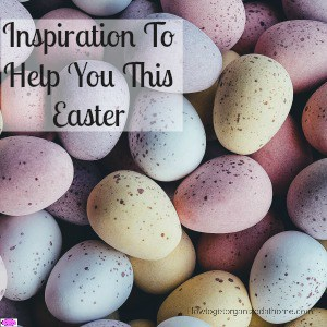 Inspiration To Help You This Easter
