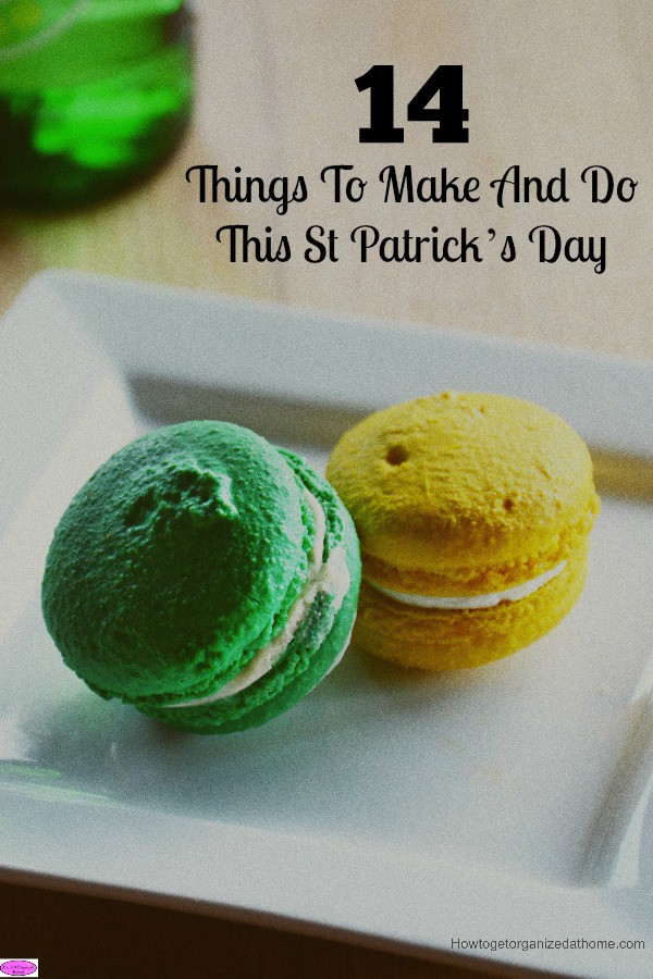 14 things to make and do on St Patrick's Day will keep you and your family entertained, there are items that are for the adults too.