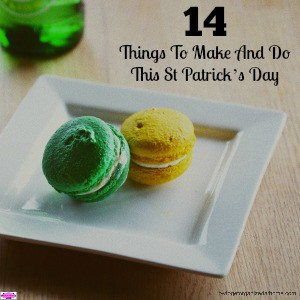 14 Things To Make And Do This St Patrick's Day