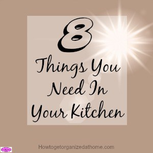 I am looking at getting rid of the non-essential items and it got me wondering what the 8 things you need in your kitchen, what are the essential items?