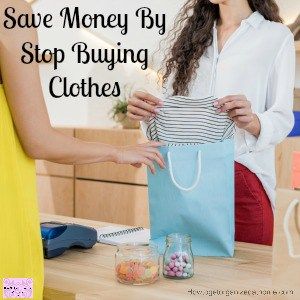 Stop Spending Money On Clothes