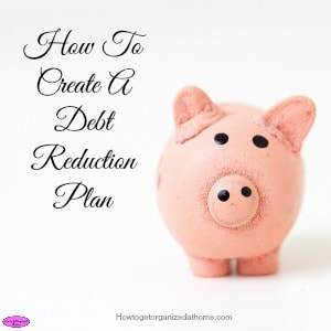 How To Create A Debt Reduction Plan