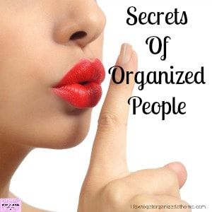 12 Fantastic Secrets Of Organized People