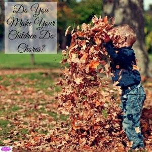 Do You Make Your Children Do Chores?