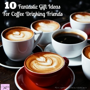 Present ideas for coffee drinkers in your life this holiday season!
