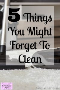 Don't forget to clean these 5 places that are often forgotten about and put at the end of the to-do list! Get all your home sparkling clean!