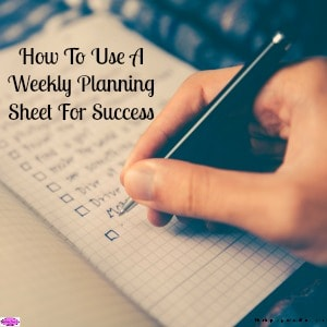 How To Use A Weekly Planning Sheet For Success