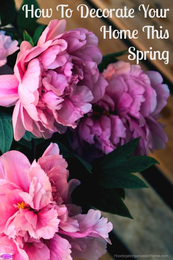 How to decorate your home this spring will depend on a few factors, one of those is money, if you haven't budgeted money don't spend any!