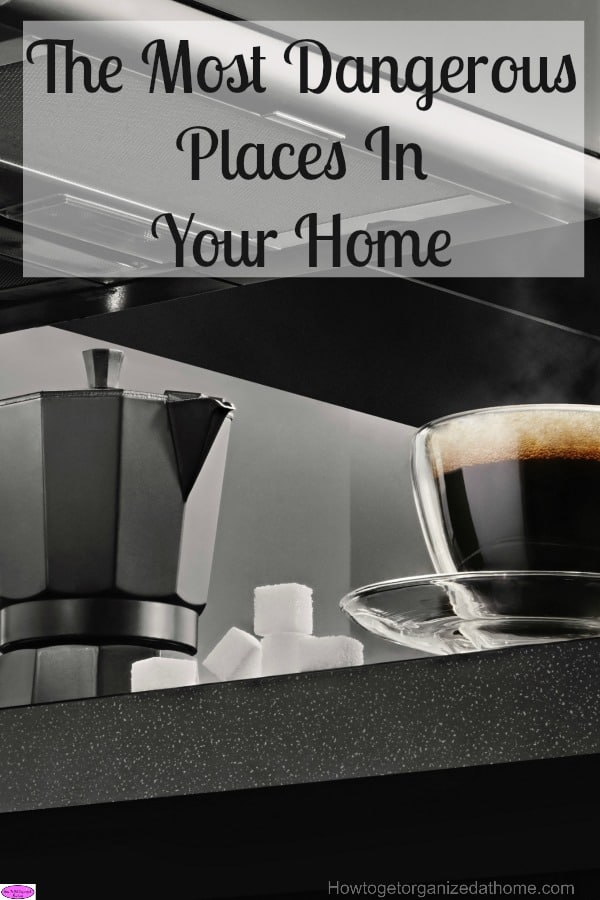 The most dangerous places in your home and how to protect your family from the dangers in your home. Danger is all around us and in our homes!