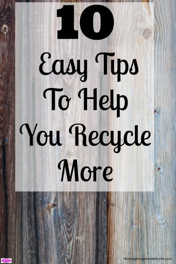 Tips to help you recycle more and produce less waste in your home are important! What you do does make a difference in protecting the planet!