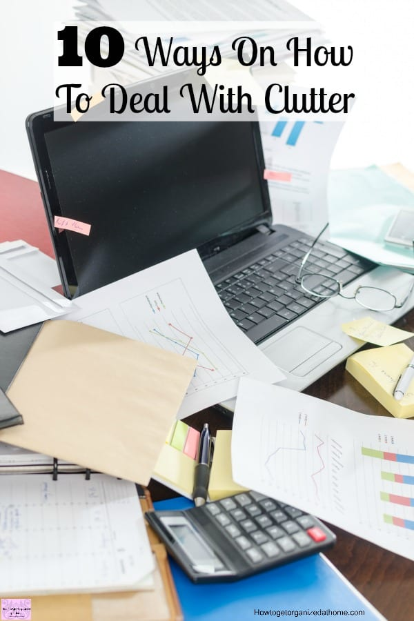 10 ways on how to deal with clutter today and everyday for Ways to get rid of clutter