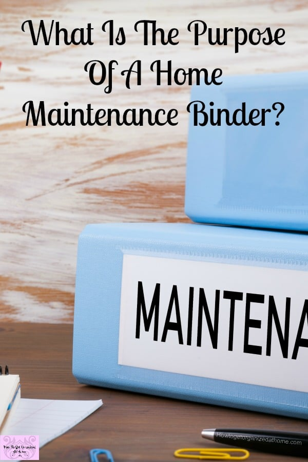 Taking control of your home maintenance is easier with an up to date home maintenance binder!