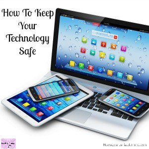 How To Keep Your Technology Safe