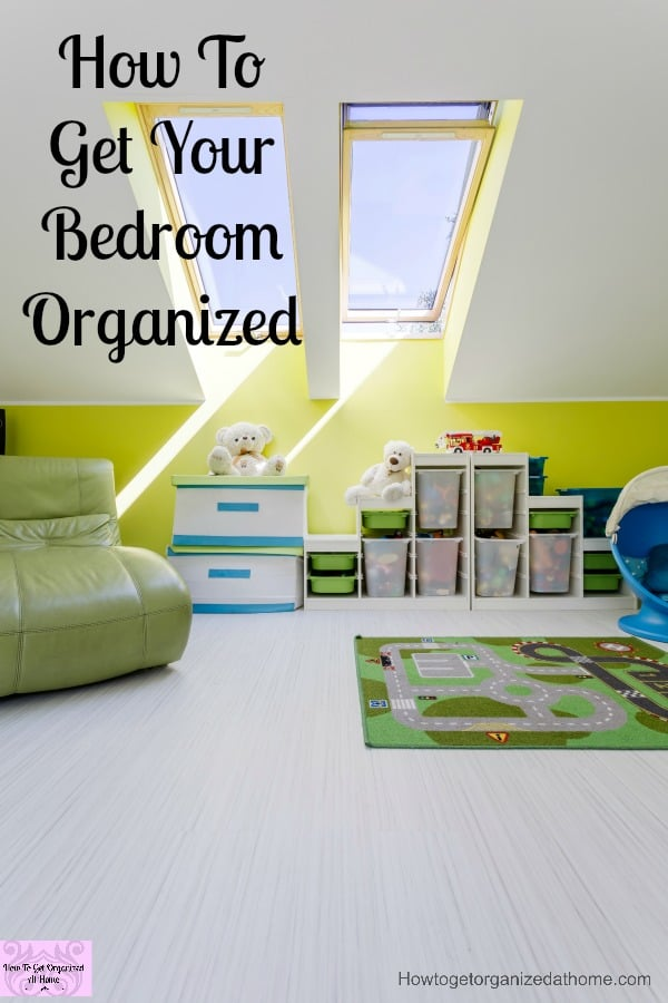 how to get your bedroom organized and keep it that way