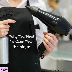 Why You Need To Clean Your Hairdryer