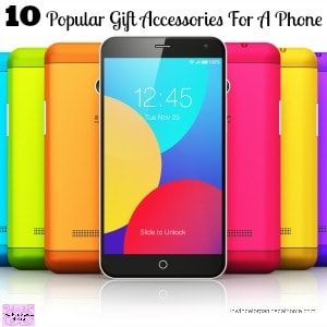 10 Popular Gift Accessories For A Phone
