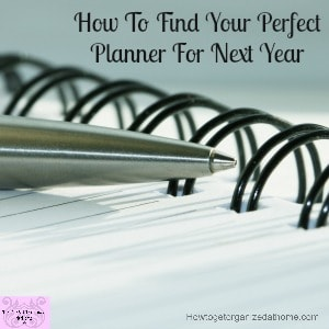 How To Find Your Perfect Planner For Next Year