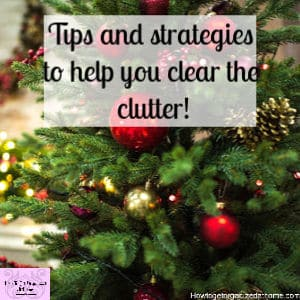 Tips and strategies to help you declutter your home in time for the holidays!