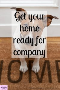 Get your home company ready in the time that you have available! Don't panic you can get your home looking good for the holiday season and be company ready!