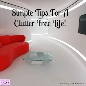 How to declutter your home with simple ideas and tips!