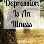 Depression is an illness that takes the joy out of your life! It affects many aspects of your life and those who you live with!
