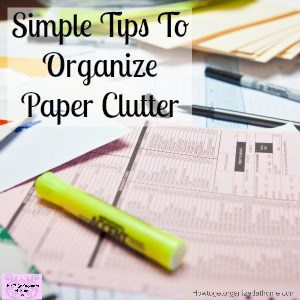 Ideas on how to organize the paper clutter in your home!
