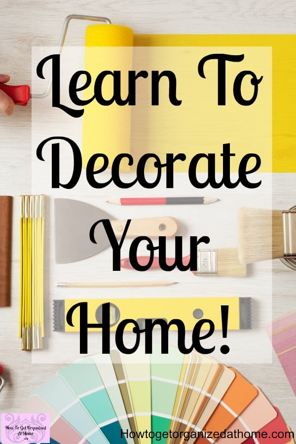 learn how to decorate your home how to learn to decorate