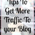 Tips to get more traffic to your blog, but quality traffic, those people who will stick around and click through to more than just one page!