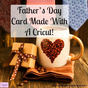 Learn how to cut a card on Cricut for Father's Day!
