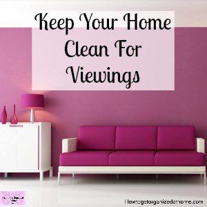 How To Keep Your Home Clean When You Want To Sell