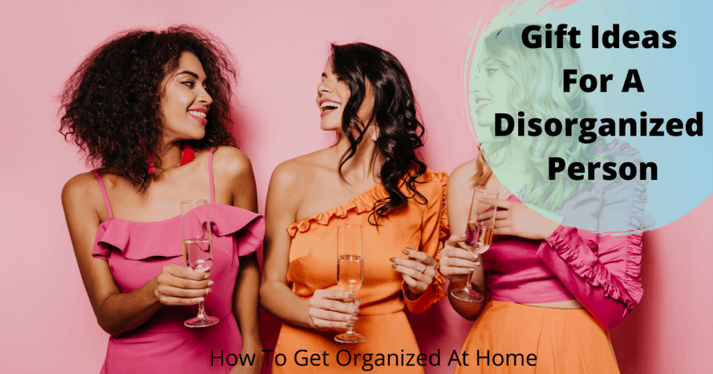 Gifts for disorganized person