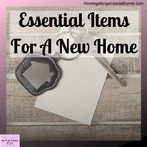 Essential items for your new home isn't easy when you are stressed about moving. Here's my list for the top 17 items you will need on your first day in your new home.