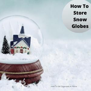 snow globe storage