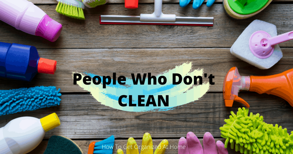 people who don't clean