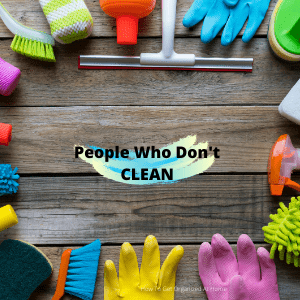 don't clean