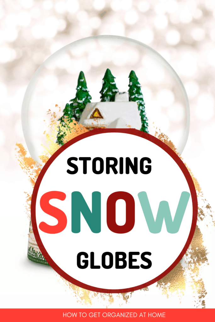 storing snow globes