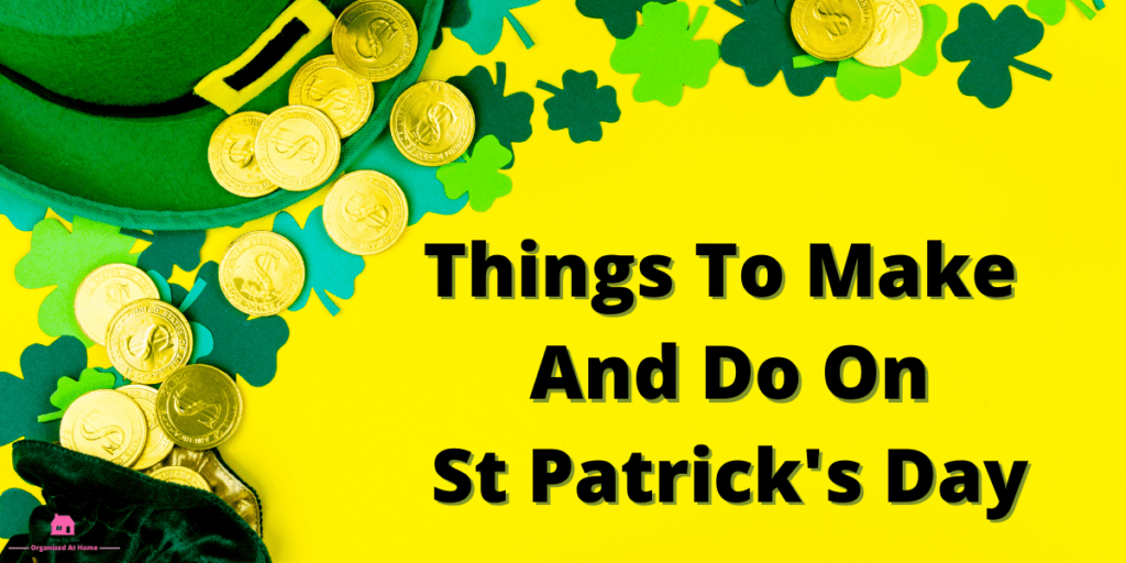Things To Make And Do On St Patrick's Day